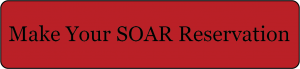 Graphic saying Make Your SOAR Reservation